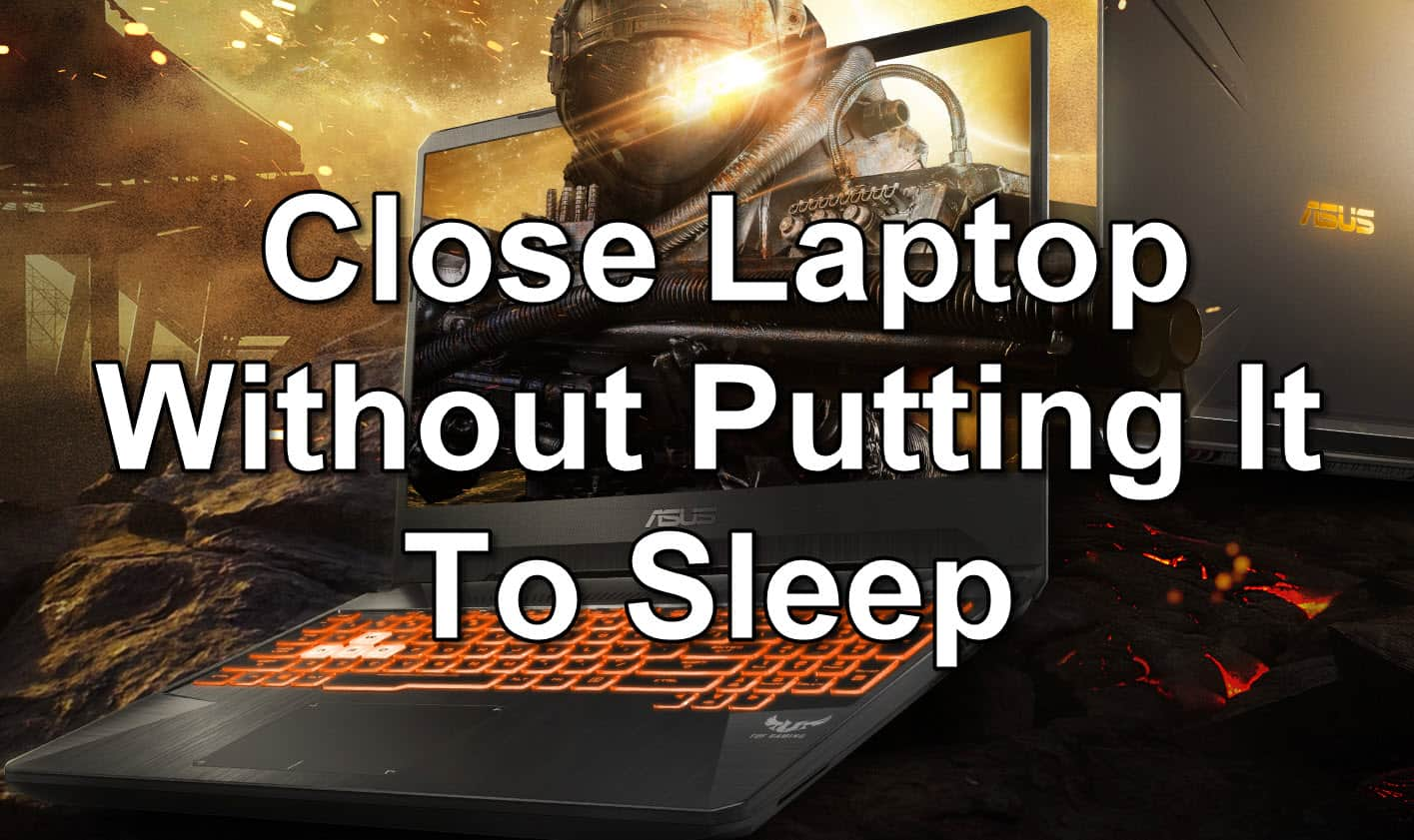 How To Close Laptop Without Putting It To Sleep