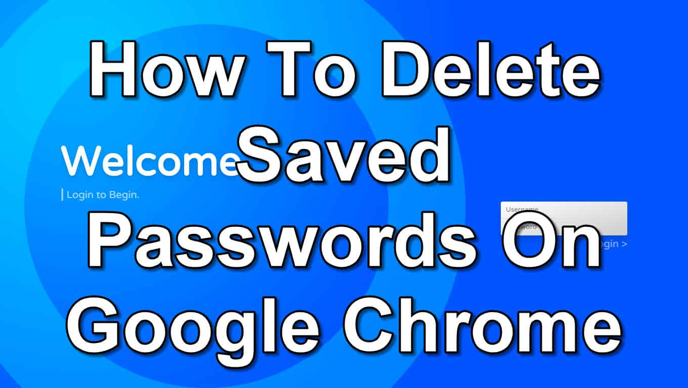 How To Delete Saved Passwords On Google Chrome