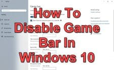How To Disable Game Bar In Windows 10