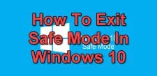 How To Exit Safe Mode In Windows 10