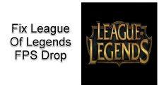 League Of Legends FPS Drop
