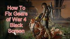 Gears of War 4 Black Screen