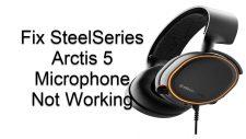 SteelSeries Arctis 5 Microphone Not Working
