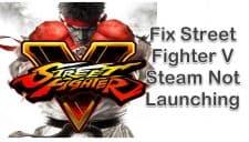 Street Fighter V Steam Not Launching