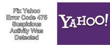 Fix Yahoo Error Code 475