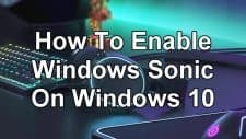 How To Enable Windows Sonic On Windows 10