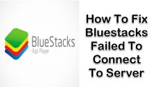 Bluestacks Failed To Connect To Server