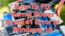 How To Fix Kernel Power Event 41 Error In Windows 10