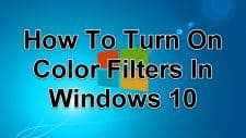 How To Turn On Color Filters In Windows 10