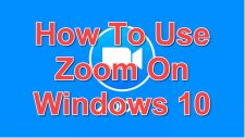 How To Use Zoom On Windows 10