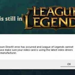 Unknown DirectX Error Has Occurred League of Legends