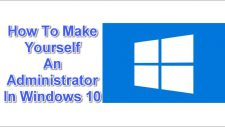 Make Yourself An Administrator In Windows 10