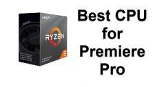 CPU for Premiere Pro