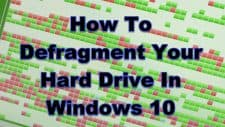 How To Defragment Your Hard Drive In Windows 10