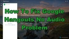 How To Fix Google Hangouts No Audio Problem