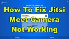 How To Fix Jitsi Meet Camera Not Working