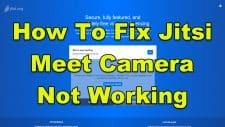 How To Fix Jitsi Meet Camera Not Working