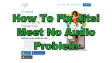 How To Fix Jitsi Meet No Audio Problem