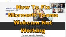 How To Fix Microsoft Teams Webcam Not Working
