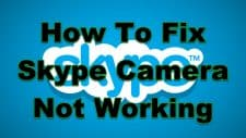 How To Fix Skype Camera Not Working