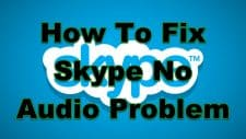 How To Fix Skype No Audio Problem