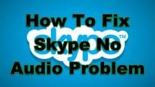 How To Fix Skype No Audio Problem