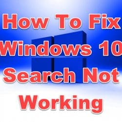 How To Fix Windows 10 Search Not Working