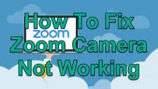 How To Fix Zoom Camera Not Working