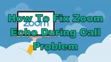 How To Fix Zoom Echo During Call Problem