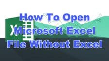 How To Open Microsoft Excel File Without Excel