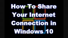 How To Share Your Internet Connection in Windows 10