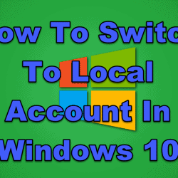 How To Switch To Local Account In Windows 10
