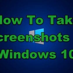 How To Take Screenshots In Windows 10