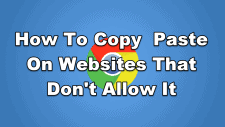 How To Copy Paste On Websites That Don't Allow It