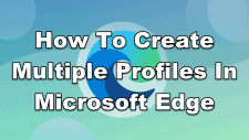 How To Create Multiple Profiles In Microsoft Edge