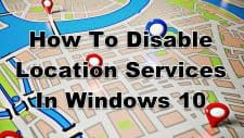 How To Disable Location Services In Windows 10