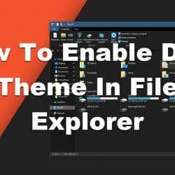 How To Enable Dark Theme In File Explorer