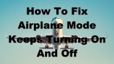 How To Fix Airplane Mode Keeps Turning On And Off