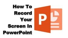 How To Record Your Screen In PowerPoint