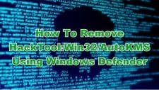How To Remove HackTool:Win32/AutoKMS Using Windows Defender