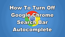 How To Turn Off Google Chrome Search Bar Autocomplete