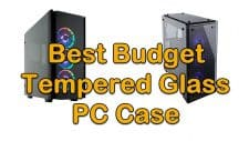 Budget Tempered Glass PC Case